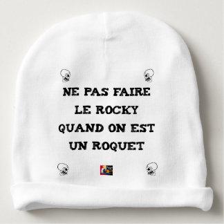 Bonnet De Bébé Ne pas faire le ROCKY quand on est un ROQUET