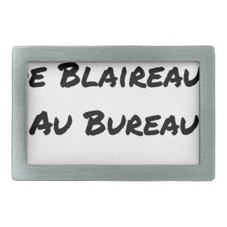 Boucle De Ceinture Rectangulaire BOURREAU DE BLAIREAUX AU BUREAU - Jeux de mots