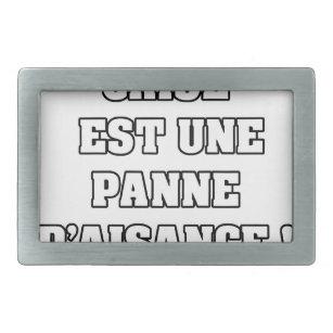 b56062b270ee Boucle De Ceinture Rectangulaire LA CRISE EST UNE PANNE D AISANCE - Jeux de  mots