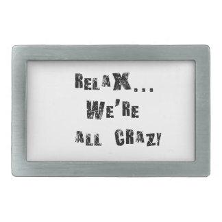 Boucles De Ceinture Rectangulaires Détendez-… nous sont tous fous