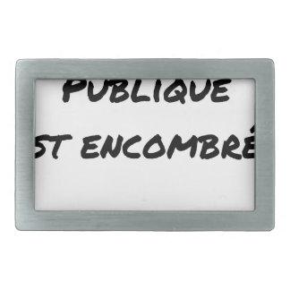 Boucles De Ceinture Rectangulaires LA VOIX PUBLIQUE EST ENCOMBRÉE - Jeux de mots