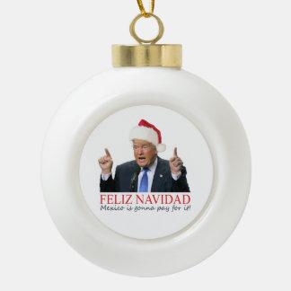 Boule En Céramique Atout. Feliz Navidad, Mexique va payer lui !