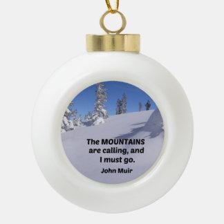 Boule En Céramique Citation par John Muir : Les montagnes appellent