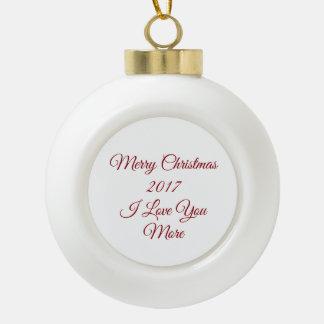 Boule En Céramique Joyeux Noël 2017 je t'aime plus