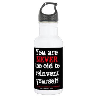 Bouteille D'eau En Acier Inoxydable Vous n'êtes jamais trop vieux pour vous réinventer