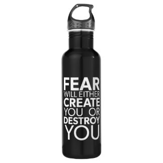 Bouteille D'eau La crainte vous créera ou détruira - inspirés