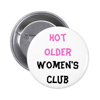 Bouton chaud du club de femmes plus âgées badge rond 5 cm