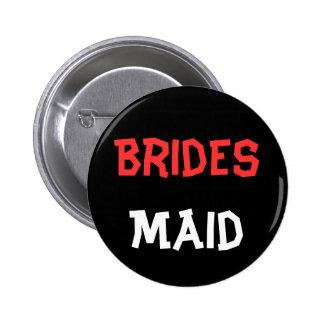 Bouton de Braidsmaid Pin's
