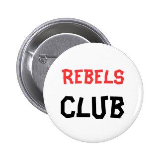 Bouton de club de rebelles badge rond 5 cm