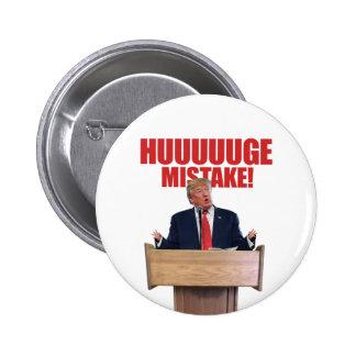 Bouton de Donald Trump d'erreur de Huuuuuge Badges