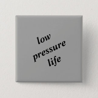 Bouton de la vie de basse pression badge