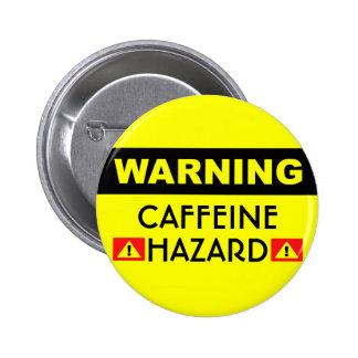 Bouton de risque de caféine badges