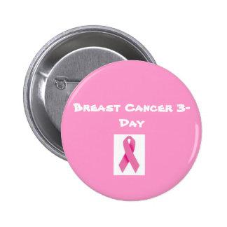 Bouton de trois jours de cancer du sein badges avec agrafe