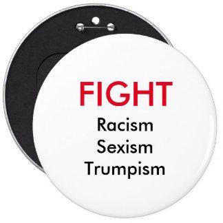 Bouton de Trumpism de sexisme de racisme de combat Badge