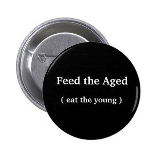 Bouton drôle - 'alimentez âgé (mangez les jeunes) pin's