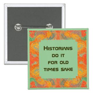 Bouton drôle d'historiens badge carré 5 cm