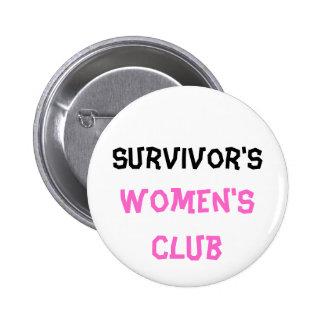 Bouton du club des femmes du survivant pin's