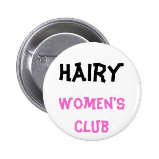 Bouton du club des femmes velues badge rond 5 cm