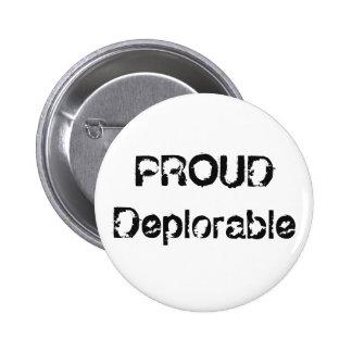 Bouton politique grunge déplorable fier drôle badge