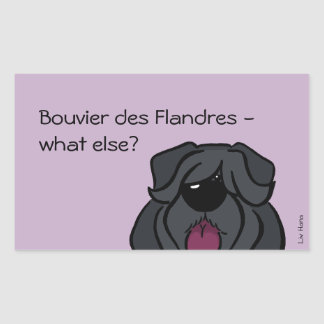 Bouvier du Flandres - else what ? Sticker Rectangulaire