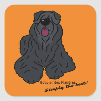 Bouvier du Flandres - Simply best the ! Sticker Carré