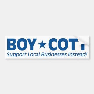 Boycott (entreprises locales de soutien à la place autocollant pour voiture