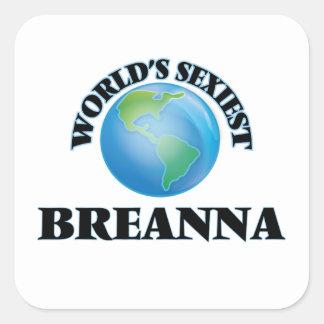 Breanna le plus sexy du monde sticker carré