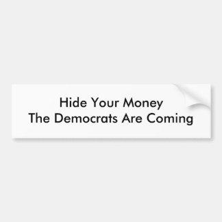 Cachez votre MoneyThe que Démocrate viennent Autocollant Pour Voiture