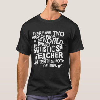 Cadeau de professeur de statistiques t-shirt
