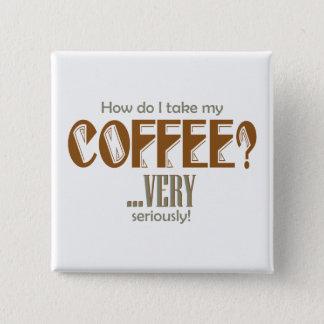 café - comment I le prennent Badges