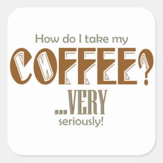 café - comment I le prennent Sticker Carré