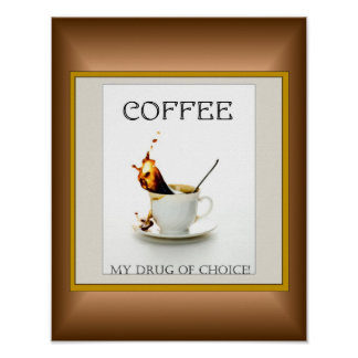 Café - ma drogue de choix affiche