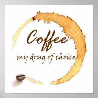 Café - ma drogue de choix poster