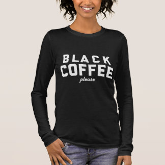 Café noir svp t-shirt à manches longues