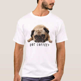 Café obtenu ? T-shirt de carlin