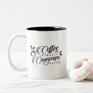 Café première Champagne plus tard Tasse 2 Couleurs