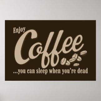 Café vous pouvez dormir quand vous êtes morts poster
