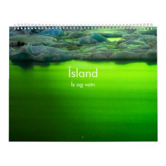 Calendrier L'Islande : Og Vatn de Ís (glace et l'eau)