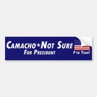 Camacho-Not Sure pour le président Autocollant De Voiture