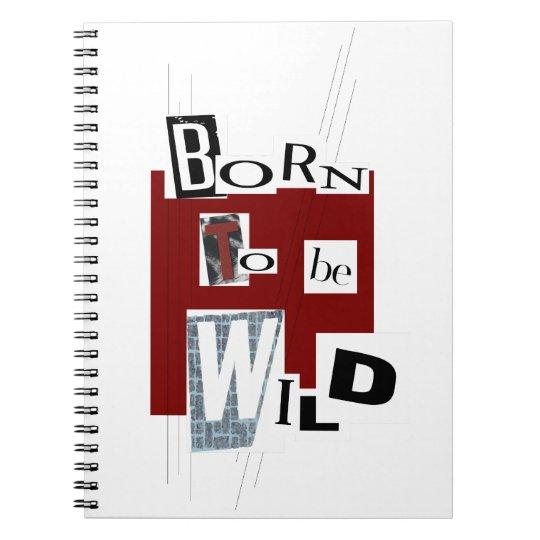 """Carnet à spirale """"Born to be wild"""""""