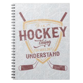 Carnet C'est une chose d'hockey que vous ne comprendriez