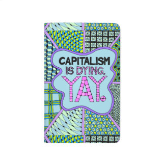 Carnet De Poche Le capitalisme meurt. Yay - humour cynique