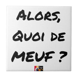 Carreau ALORS, QUOI DE MEUF ? - Jeux de mots