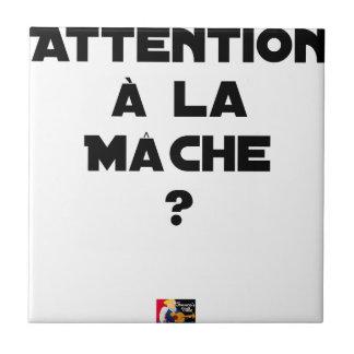 Carreau ATTENTION À LA MÂCHE ? - Jeux de mots