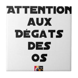 Carreau ATTENTION AUX DÉGÂTS DES OS - Jeux de mots