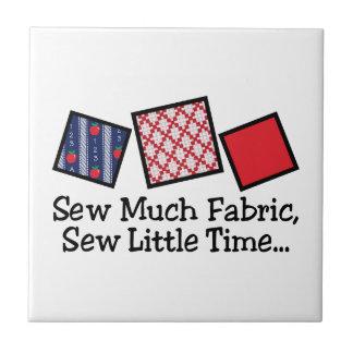 Carreau Cousez beaucoup de tissu