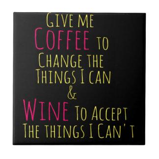 Carreau Donnez-moi le café pour changer les choses que je