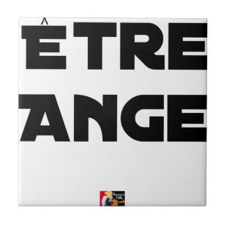 Carreau ÊTRE ANGE - Jeux de mots - Francois Ville