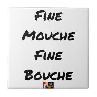 Carreau FINE MOUCHE, FINE BOUCHE - Jeux de mots