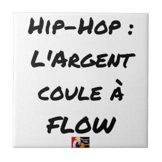 Carreau HIP-HOP : L'ARGENT COULE À FLOW - Jeux de mots